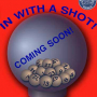 SUPPORTERS CLUB: Coming Soon: In with a Shot!