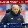 Danny Searle Post-Match: Woking FC (A)