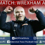 Danny Searle Post-Match: Wrexham A.F.C. (A)