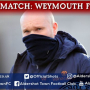 Danny Searle Pre-Match: Weymouth FC (A)