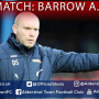Danny Searle Pre-Match: Barrow A.F.C. (A)