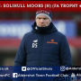 Danny Searle Pre-Match: Solihull Moors (H) (FA Trophy 4th Round)