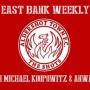 EAST BANK WEEKLY #5: Michael Koopowitz and Anwar Uddin