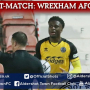 Shadrach Ogie Post-Match: Wrexham AFC (A)
